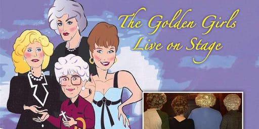 Golden Girls LIVE: On Stage! The Musical Parody