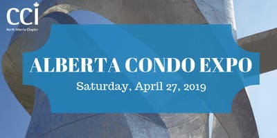 2019 Alberta Condo Expo - Presented by the Canadian Condominium Institute North Alberta Chapter (CCI-NAB)