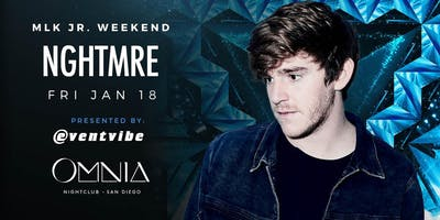 Comp. Entry for NGHTMRE @ Omnia San Diego (1/18)