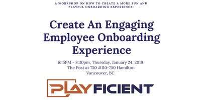 Create An Engaging Employee Onboarding Experience: A Playficient Workshop