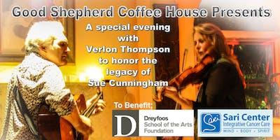 Verlon Thompson 4th Annual Sue Cunningham Memorial Concert