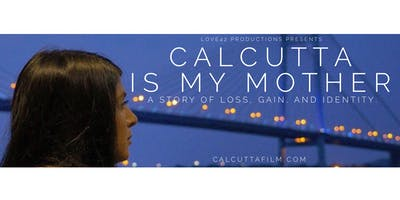 Calcutta is My Mother World Premiere and Q&A with Reshma and Michael