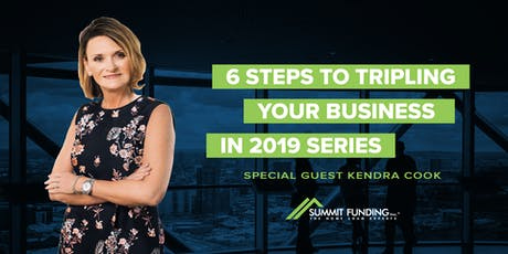 6 Steps to Tripling Your Real Estate Business in 2019 with Kendra Cooke - Series  tickets