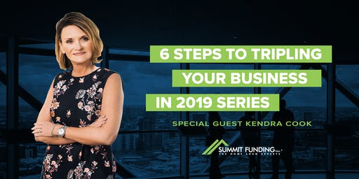 6 Steps to Tripling Your Real Estate Business in 2019 with Kendra Cooke - Series