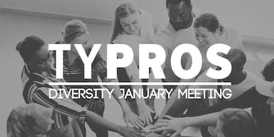 TYPros Diversity: January Meeting