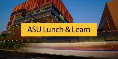 ASU Lunch & Learn