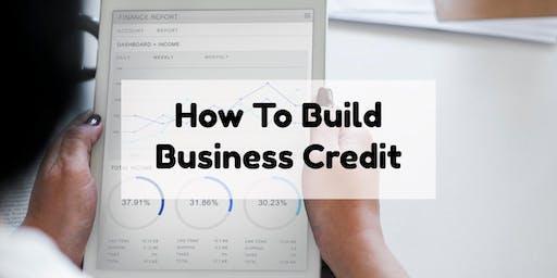 How to Build Business Credit - Clarksburg, WV