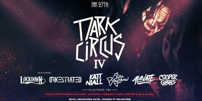 Dark Circus IV Jan 27th, Orkestrated, Lockdown, Katt Niall & more
