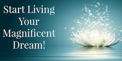 Start Living Your Magnificent Dream! LIVE 1-Day Intensive