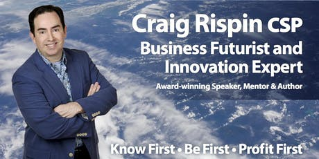 Masterclass: How to think like a Futurist with Craig Rispin, business Futurist to the Fortune 500 tickets