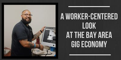 A Worker-Centered Look at the Bay Area Gig Economy