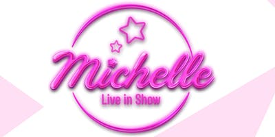 MICHELLE LIVE IN SHOW