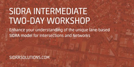 SIDRA INTERMEDIATE Two-Day Workshop // Melbourne [TE047] tickets