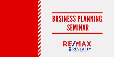 Business Planning Seminar for Revealty Agents Only