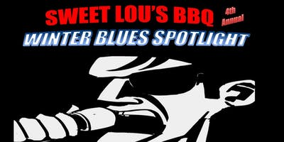 Sweet Lou's BBQ 4th Annual Winter Blues Spotlight, 2019