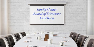 Equity Center Board of Directors Luncheon