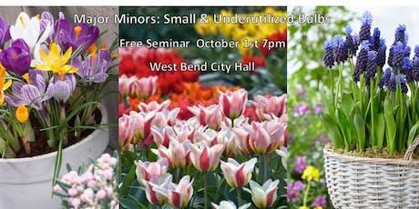 Free Seminar: Major Minors: Small & Underutilized Bulbs tickets