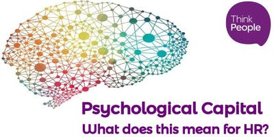 Psychological Capital - What does this mean for HR?