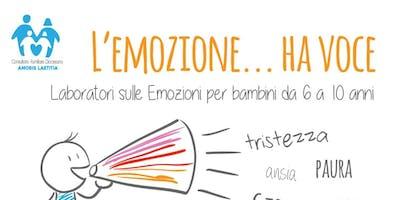 L'emozione... ha voce. Laboratori sulle Emozioni per bambini da 6 a 10 anni