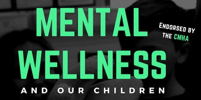 Mental Wellness and our Children: Strategies for Parents