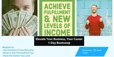 ELEVATE Your Business, Your Career      1-Day Bootcamp
