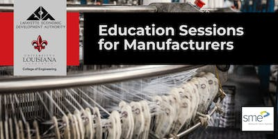 LEDA - UL Lafayette: Education Sessions for Manufacturers - New Technology for Manufacturers - Q4