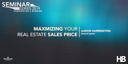 Seminar: Maximizing Your Real Estate Sales Price with Aaron Harrington