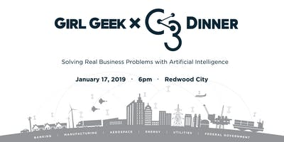 """Girl Geek X C3 Dinner: """"Solving Real Business Problems with Artificial Intelligence"""""""