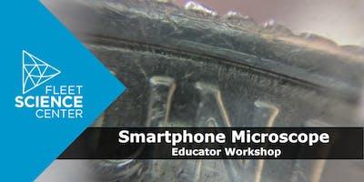 Make, Take and Teach: Smartphone Microscope (Educator Workshop)