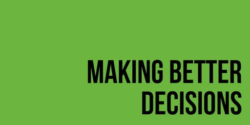 MAKING BETTER DECISIONS  - Special Event in English