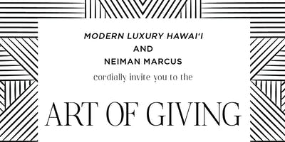 Modern Luxury Hawai'i and Neiman Marcus Present the Art of Giving 2019