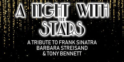 A Night with the Stars: Sinatra, Streisand, and Bennett Tribute