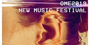 6th OME New Music Festival - Day 4