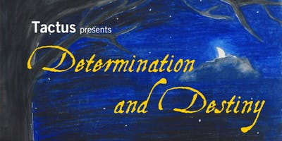 Determination and Destiny