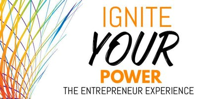 Ignite Your Power: The Entrepreneur Experience