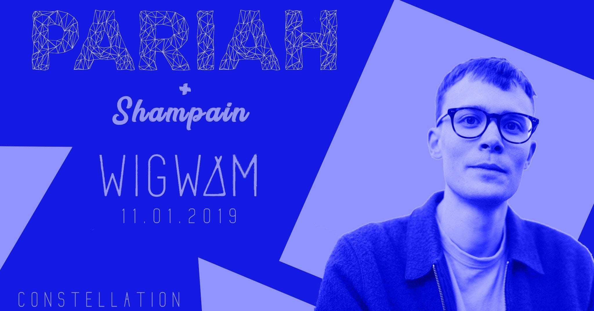 Constellation: Pariah @ Wigwam