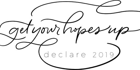 Declare 2019: Get Your Hopes Up tickets