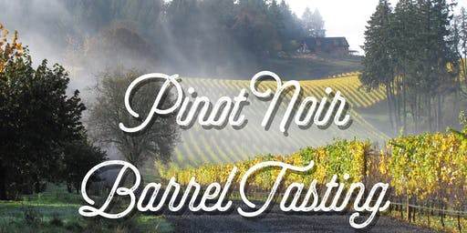 2018 Pinot Noir Barrel Tastings