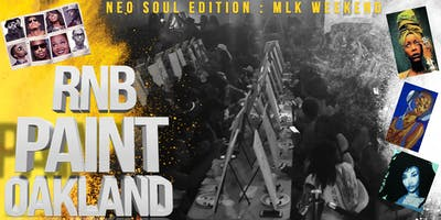 RNBPAINT:OAKLAND (MLK Weekend Edition)