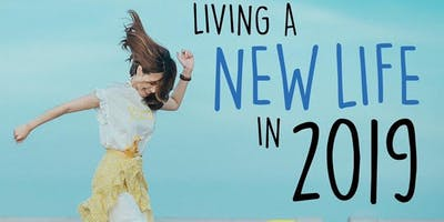 Living a New Life in 2019