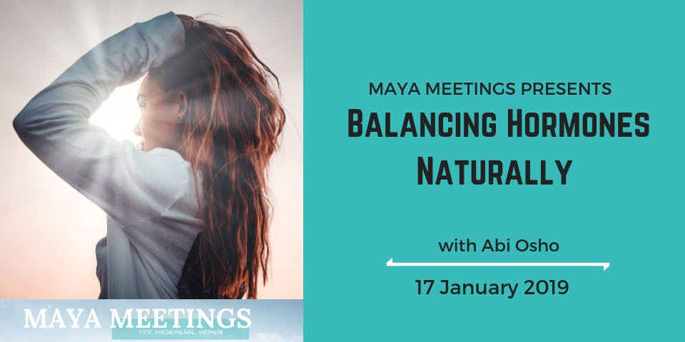 Maya Meetings: Balancing Hormones Naturally