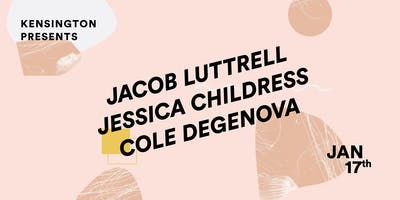 Jacob Luttrell // Jessica Childress // Cole Degenova