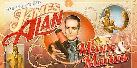 Magic and Martini - James Alan tickets