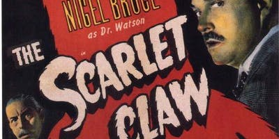 CLF 2019 Winter Film Series #4 - The Scarlet Claw (1944)  February 19th, 2019