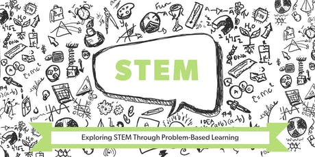 Exploring STEM Through Problem-Based Learning tickets