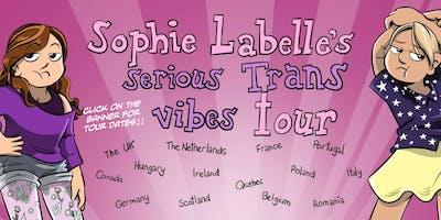 Sophie Labelle Serious Trans Vibe Tour