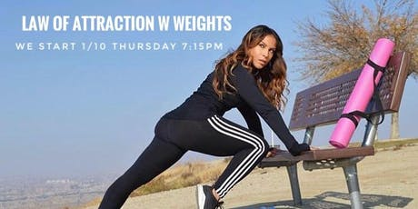 Law of Attraction w Weights tickets
