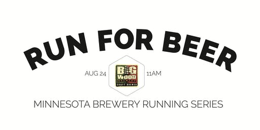 Beer Run - Big Wood Brewery - Part of the 2019 MN Brewery Running Series