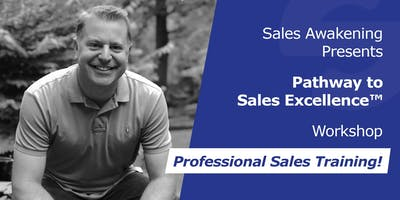 Pathway to Sales Excellence - Workshop!