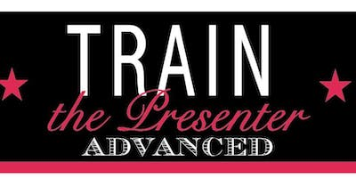 Train the Presenter ADVANCED with **** Dillingham